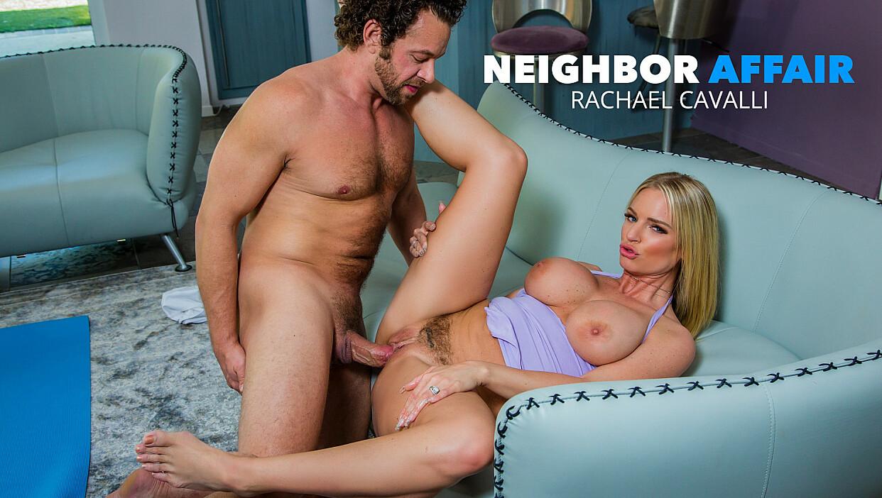 Rachael Cavalli wants her neighbor's big cock - Neighbor Affair